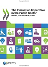 The innovation imperative in the public sector: setting an agenda for action