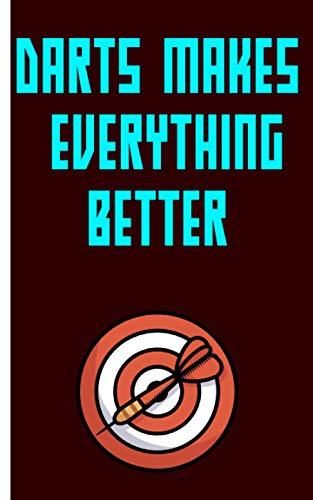 Darts makes everything better - Cuaderno: Planificador | Diario | Bloc de notas | Copybook | Cuaderno con motivo de dardos | cuadros | Tamaño 5 'x 8' | más de 100 páginas |para anotar deseos y notas