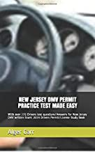 NEW JERSEY DMV PERMIT PRACTICE TEST MADE EASY: With over 270 Drivers test questions/Answers for New Jersey DMV written Exam: 2019 Drivers Permit/License Study Book