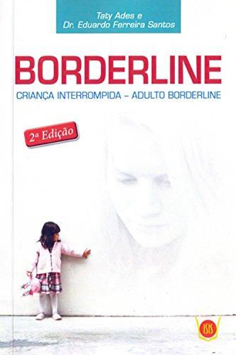 Borderline - Criança Interrompida - Adulto Borderline