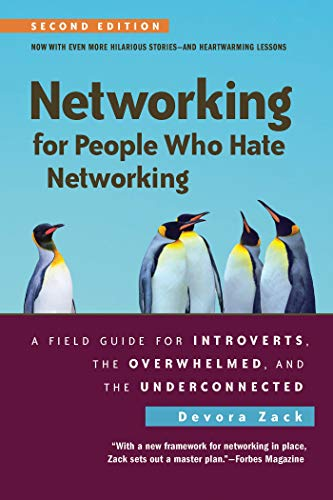 Compare Textbook Prices for Networking for People Who Hate Networking, Second Edition: A Field Guide for Introverts, the Overwhelmed, and the Underconnected Illustrated Edition ISBN 9781523098538 by Zack, Devora