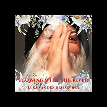 Flowing with the River (Songs for Osho)