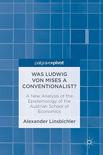 Was Ludwig von Mises a Conventionalist?: A New Analysis of the Epistemology of the Austrian School of Economics