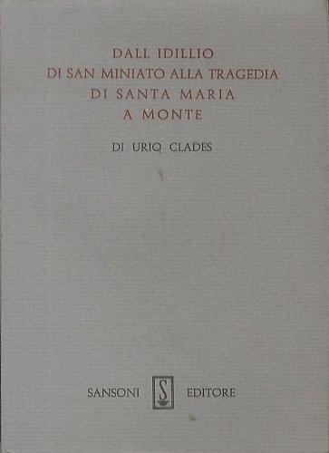 Dall'idillio di San Miniato alla tragedia di Santa Maria a Monte. Nuova biblioteca del Leonardo; 11.