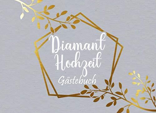 Diamant Hochzeit Gästebuch: Individuelles Gästebuch, Eintragbuch für die Diamanten Hochzeit -...