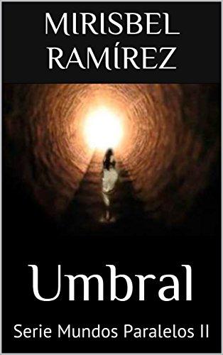 Umbral libro 2: Serie Mundos Paralelos II