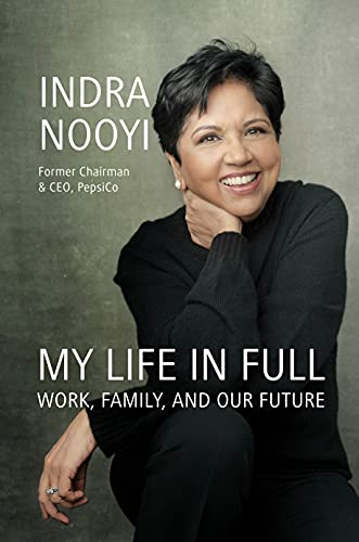 Compare Textbook Prices for My Life in Full: Work, Family, and Our Future  ISBN 9780593191798 by Nooyi, Indra
