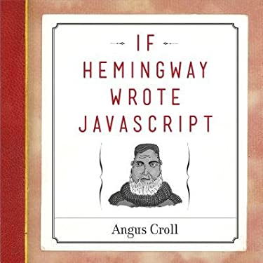 If Hemingway Wrote JavaScript[IF HEMINGWAY WROTE JAVASCRIPT][Paperback]