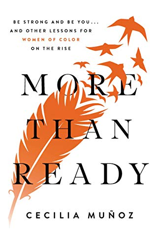 More than Ready: Be Strong and Be You . . . and Other Lessons for Women of Color on the Rise by [Cecilia  Muñoz]