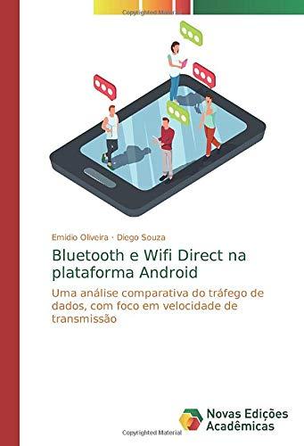 Bluetooth e Wifi Direct na plataforma Android: Uma análise comparativa do tráfego de dados, com foco em velocidade de transmissão