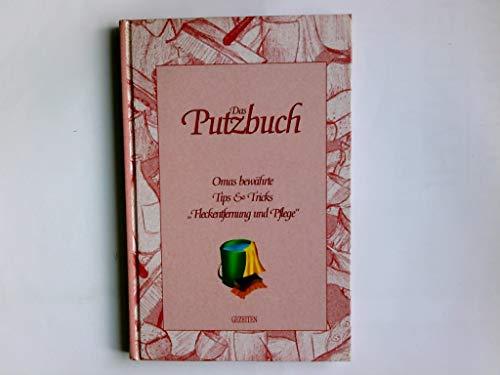 """Das Putzbuch : Omas bewährte Tips & Tricks \""""Fleckentfernung und Pflege\""""."""