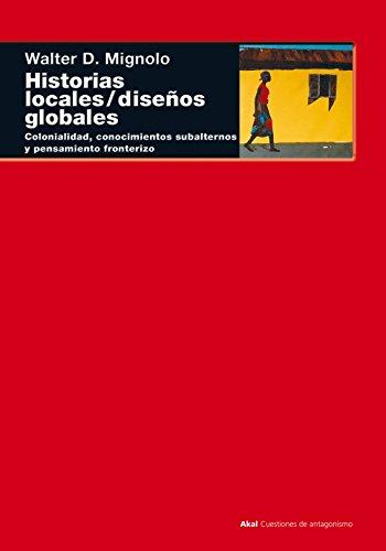 Historias locales / diseños globales: Colonialidad, conocimientos subalternos y pensamiento fronterizo: 18 (Cuestiones de antagonismo)