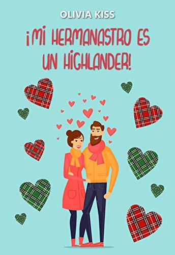 ¡Mi hermanastro es un highlander! de Olivia Kiss
