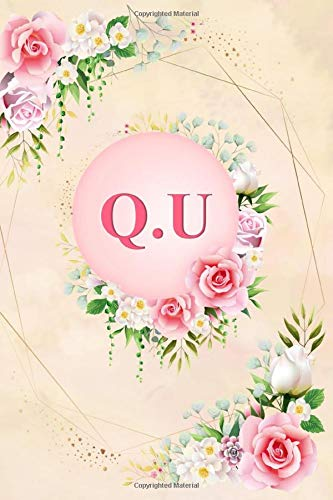 Q.U: Elegant Pink Initial Monogram Two Letters Q.U Notebook Alphabetical Journal for Writing & Notes, Romantic Personalized Diary Monogrammed Birthday ... Men (6x9 110 Ruled Pages Matte Floral Cover)