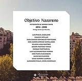 Objetivo Nazareno: Fotografía de Semana Santa 2014-2016: 122 (EDICIONES INSTITUCIONALES)