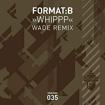 Whippp (Wade Remix)