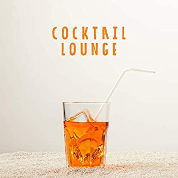 Cocktail Lounge: Chillout 2019 Electronic Music Compilation, Relaxing Sounds of Tropical Vacation, Deep Ambient Melodies & Slow Beats, Summer Vacation Rest Celebration