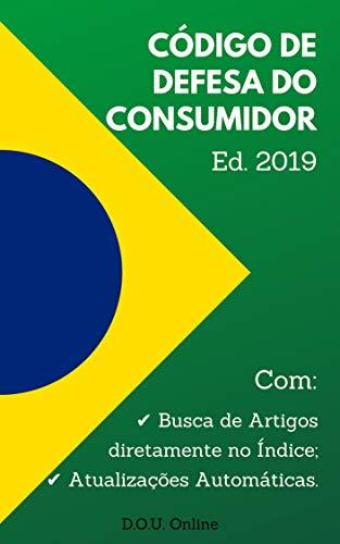 Amazon.com.br eBooks Kindle: Código de Defesa do Consumidor - Edição 2019:  Inclui Índice de Busca de Artigos e Atualizações Automáticas. (D.O.U.  Online), Online, D.O.U.