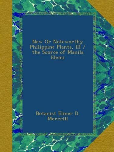 New Or Noteworthy Philippine Plants, III / the Source of Manila Elemi