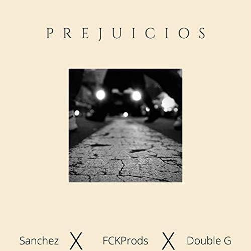 Fckprods, Sanchez & Double G