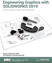 Engineering Graphics with SOLIDWORKS 2019: A Step-by-Step Project Based Approach