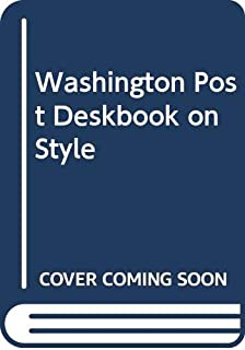 The Washington post deskbook on style