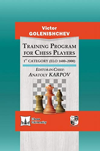 Training Program for Chess Players - 1st Category (ELO 1600-2000)