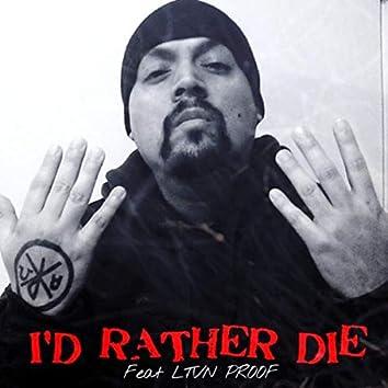 I'd Rather Die