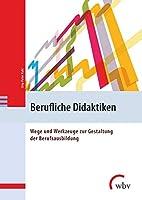 Berufliche Didaktiken: Wege und Werkzeuge zur Gestaltung der Berufsausbildung