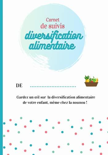 Carnet de diversification alimentaire: Garder un œil sur l