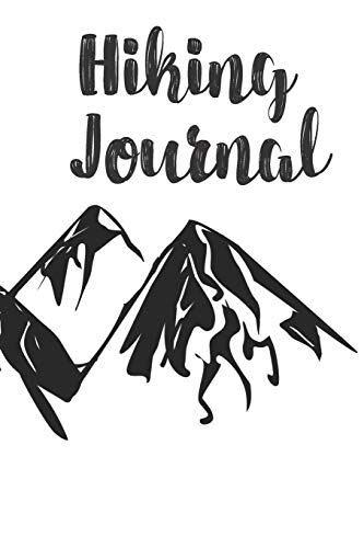Hiking Journal: Hiking Trail Logbook To Keep Track Of Your Hikes With Mountain Range On Front And Back Cover