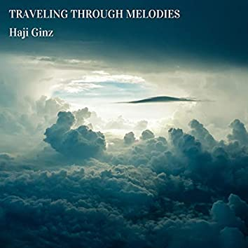 Traveling Through Melodies