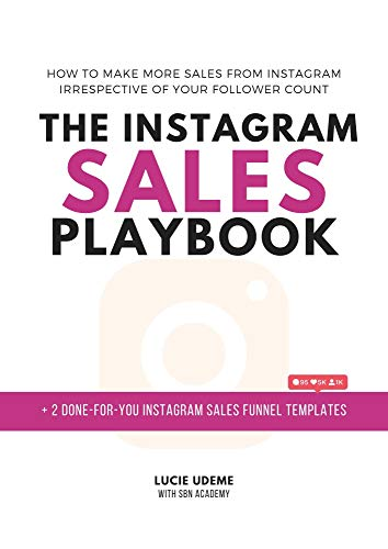 The Instagram Sales Playbook: How To Make More Sales From Instagram irrespective Of your Follower Count (From Social Media To Sales Book 1) (English Edition)