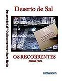 Deserto de Sal - Os Recorrentes: Os Recorrentes - Destino Final (Deserto de Sal. Livro 1) (Portuguese Edition)