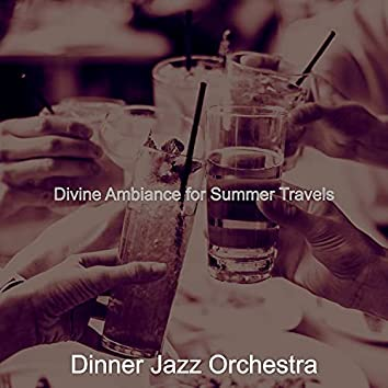 Divine Ambiance for Summer Travels