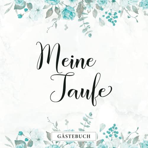 Meine Taufe Gästebuch: Tauffest Erinnerungsbuch zum Hineinschreiben・Blaues Blumendesign passend...