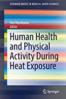 Human Health and Physical Activity During Heat Exposure (SpringerBriefs in Medical Earth Sciences)
