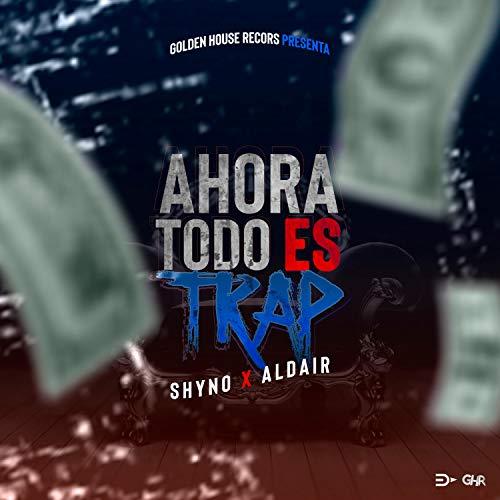 Ahora Todo Es Trap [Explicit]