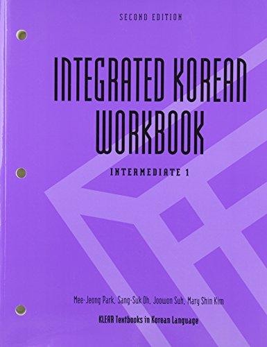 Integrated Korean Workbook: Intermediate 1, Second Edition (Klear Textbooks in Korean Language) (English and Korean...