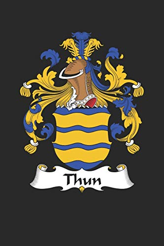 Thun: Thun Coat of Arms and Family Crest Notebook Journal (6 x 9 - 100 pages)