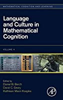 Language and Culture in Mathematical Cognition (Volume 4) (Mathematical Cognition and Learning (Print), Volume 4)