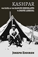 Kashpar: The Saga of the Basque Immigrants to North America (Basque Diaspora Series) (Volume 8)