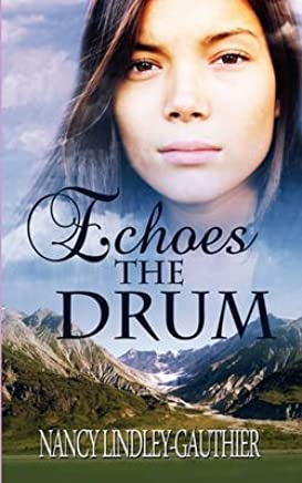 [(Echoes the Drum)] [By (author) Nancy Lindley-Gauthier ] published on (August, 2010)