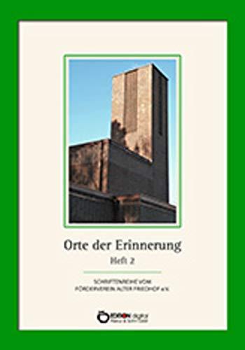 Orte der Erinnerung: Heft 2 über den Alten Friedhof Schwerin. 2. Auflage