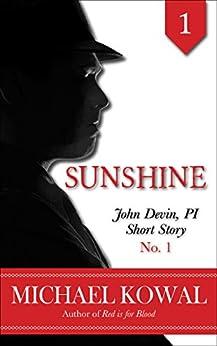 Sunshine (John Devin, PI Short Story Book 1) by [Michael Kowal]
