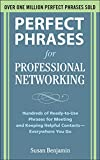 Perfect Phrases for Professional Networking: Hundreds of Ready-to-Use Phrases for Meeting and Keeping Helpful...