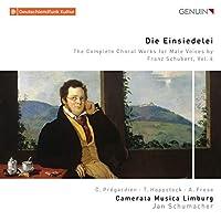 Die Einsiedelei: The Complete Choral Works for Male Voice By Franz Schubert, Vol. 4