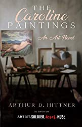 The Caroline Paintings by Arthur D. Hittner book cover