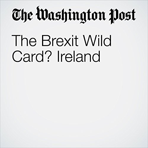 The Brexit Wild Card? Ireland audiobook cover art