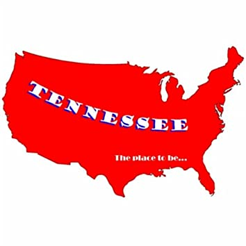 Tennessee: The Place to Be